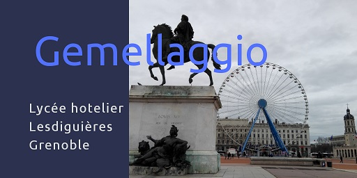 Gemellaggio – Lycée hotelier Lesdiguières di Grenoble