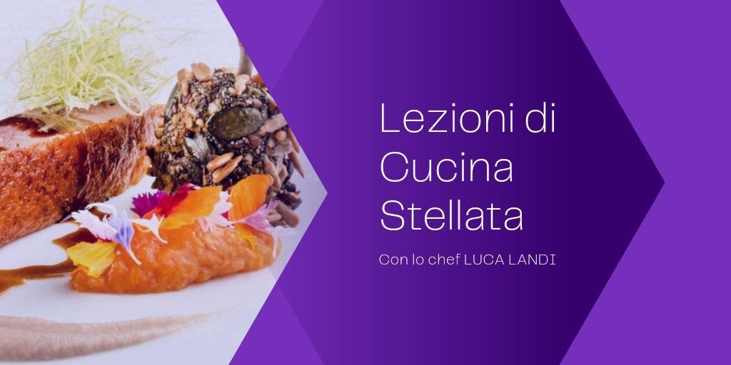A lezione con lo chef stellato LUCA LANDI