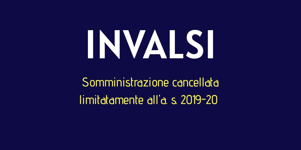 Invalsi 2020 – Somministrazione cancellata limitatamente all'a.s. 2019/2020
